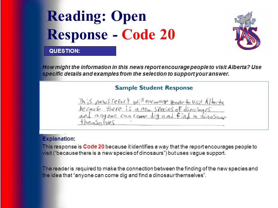 Reading: Open Response - Code 20 How might the information in this news report encourage people to visit Alberta? Use specific details and examples fr