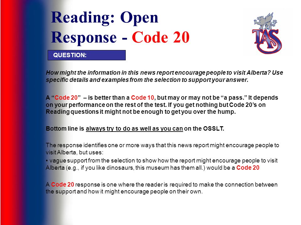 Reading: Open Response - Code 20 How might the information in this news report encourage people to visit Alberta.