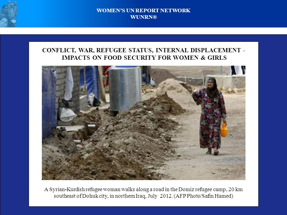 WOMENS UN REPORT NETWORK WUNRN® CONFLICT, WAR, REFUGEE STATUS, INTERNAL DISPLACEMENT - IMPACTS ON FOOD SECURITY FOR WOMEN & GIRLS A Syrian-Kurdish ref