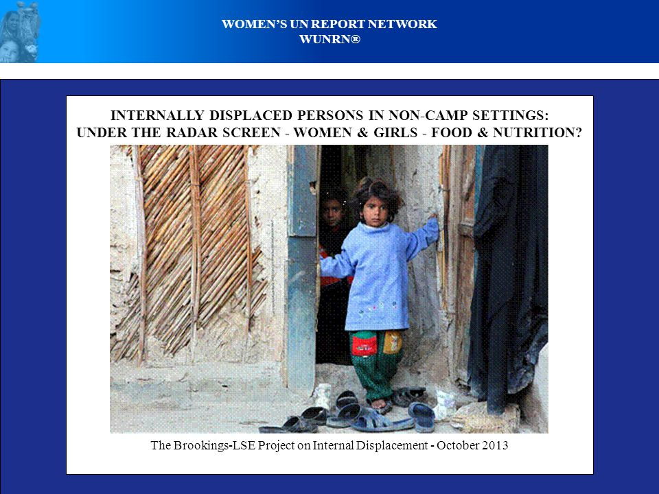 WOMENS UN REPORT NETWORK WUNRN® INTERNALLY DISPLACED PERSONS IN NON-CAMP SETTINGS: UNDER THE RADAR SCREEN - WOMEN & GIRLS - FOOD & NUTRITION? The Broo