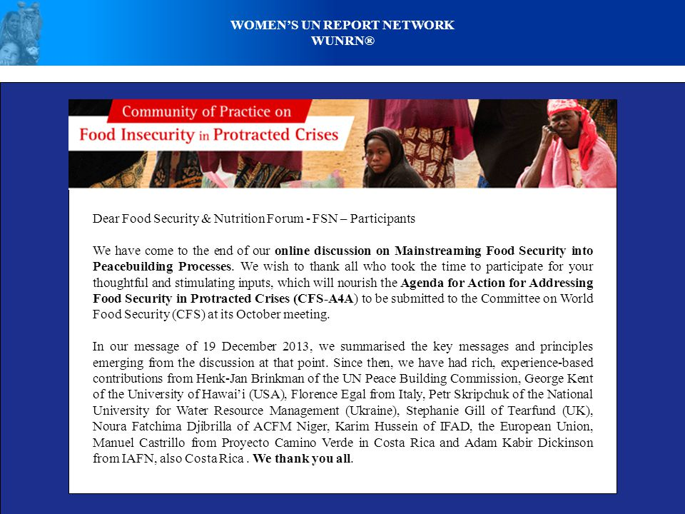 WOMENS UN REPORT NETWORK WUNRN® Dear Food Security & Nutrition Forum - FSN – Participants We have come to the end of our online discussion on Mainstre
