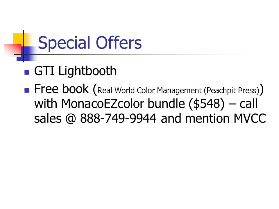 Special Offers GTI Lightbooth Free book ( Real World Color Management (Peachpit Press) ) with MonacoEZcolor bundle ($548) – call sales @ 888-749-9944 and mention MVCC