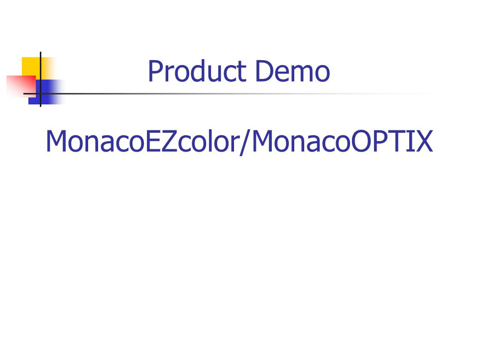 Product Demo MonacoEZcolor/MonacoOPTIX