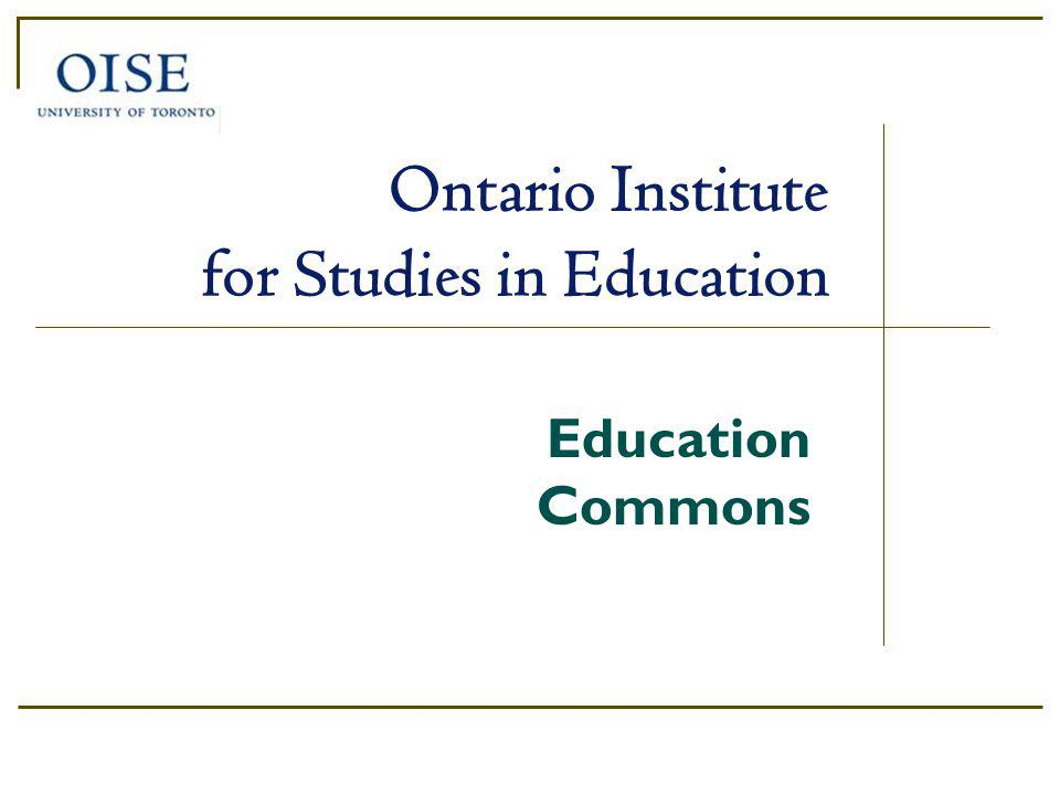 Education Commons Ontario Institute for Studies in Education