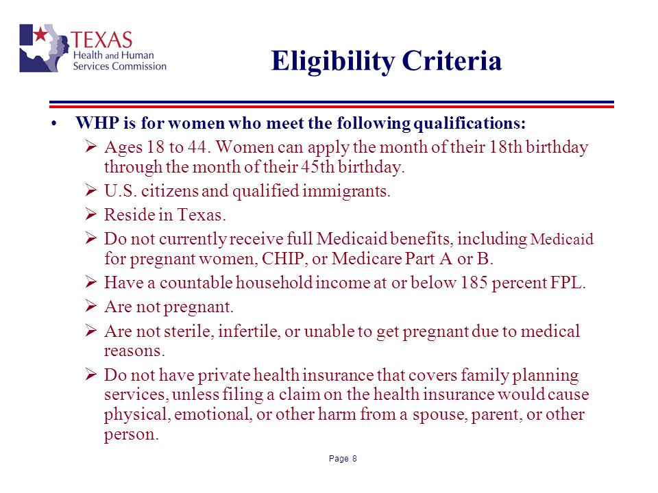Page 8 Eligibility Criteria WHP is for women who meet the following qualifications: Ages 18 to 44.