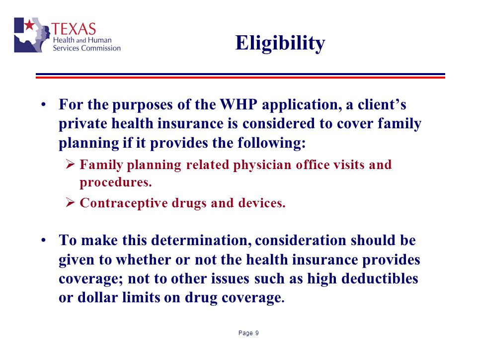 Page 9 Eligibility For the purposes of the WHP application, a clients private health insurance is considered to cover family planning if it provides t