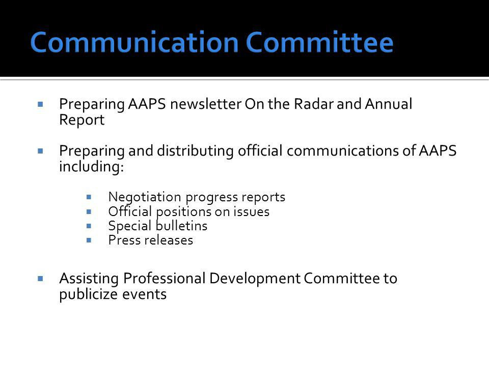 Preparing AAPS newsletter On the Radar and Annual Report Preparing and distributing official communications of AAPS including: Negotiation progress re