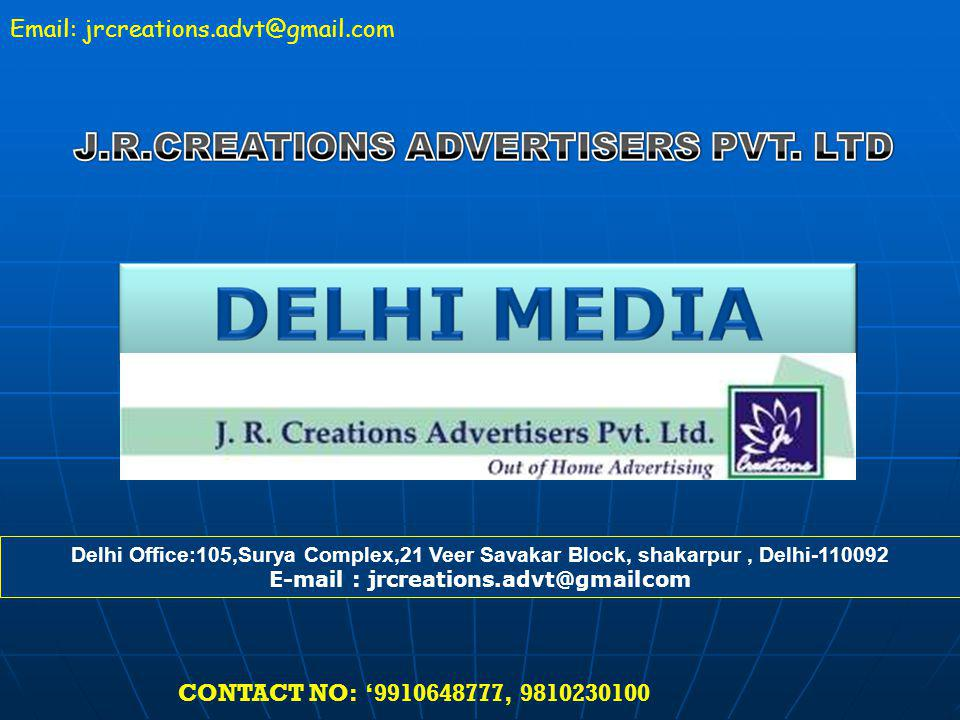 Delhi Office:105,Surya Complex,21 Veer Savakar Block, shakarpur, Delhi-110092 E-mail : jrcreations.advt@gmailcom CONTACT NO: 9910648777, 9810230100 Email: jrcreations.advt@gmail.com
