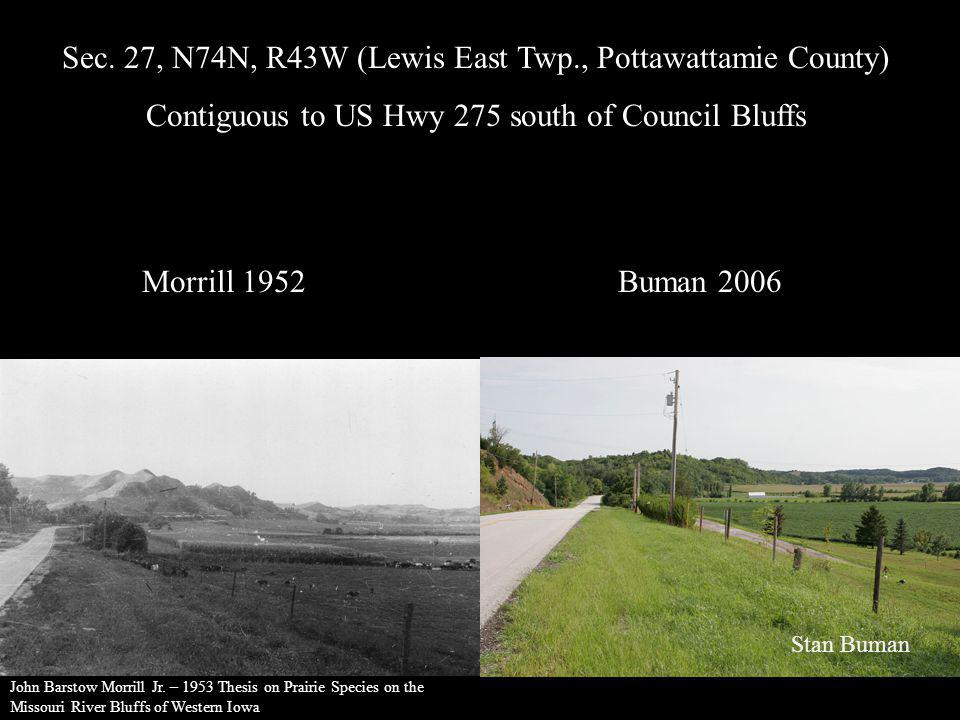 Sec. 27, N74N, R43W (Lewis East Twp., Pottawattamie County) Contiguous to US Hwy 275 south of Council Bluffs Morrill 1952Buman 2006 Stan Buman John Ba