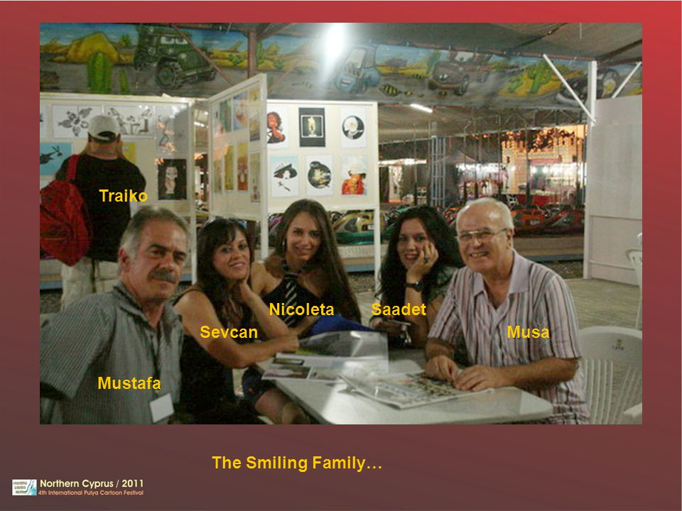 The Smiling Family… Musa Mustafa Sevcan NicoletaSaadet Traiko