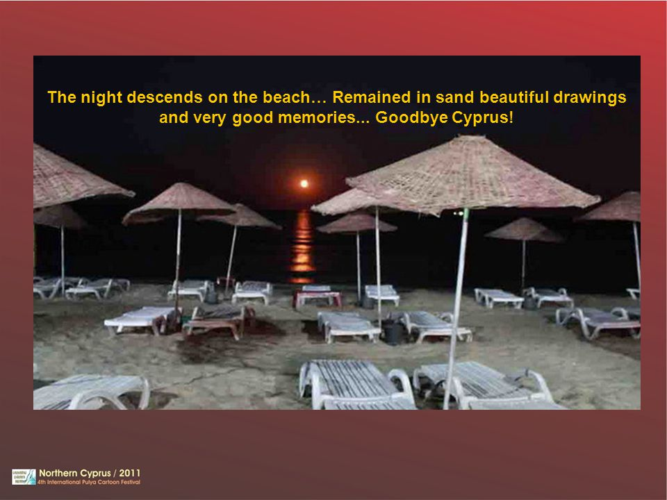 The night descends on the beach… Remained in sand beautiful drawings and very good memories... Goodbye Cyprus!