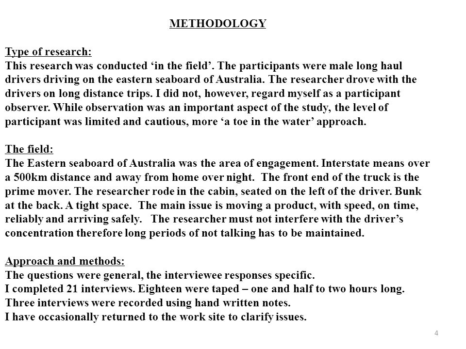 4 METHODOLOGY Type of research: This research was conducted in the field. The participants were male long haul drivers driving on the eastern seaboard