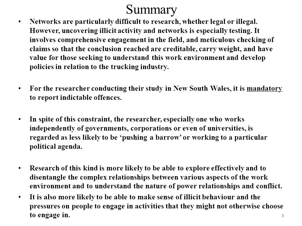 Summary Networks are particularly difficult to research, whether legal or illegal. However, uncovering illicit activity and networks is especially tes