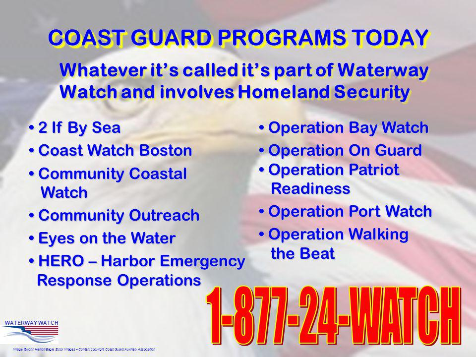 Image ©John Herron/Eagle Stock Images – Content copyright Coast Guard Auxiliary Association WATERWAY WATCH COAST GUARD PROGRAMS TODAY Whatever its cal