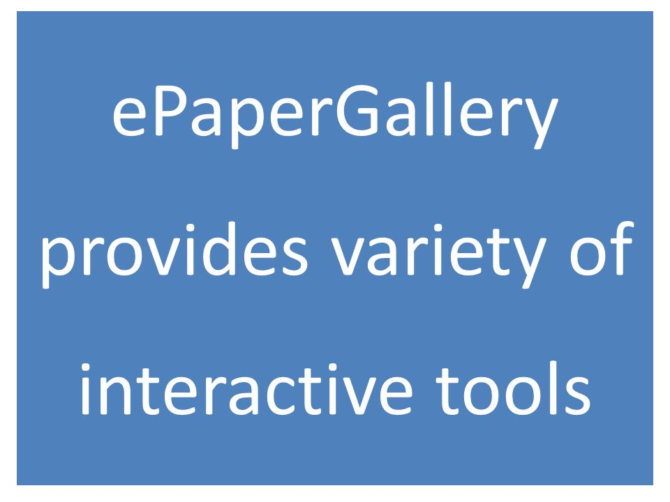 ePaperGallery provides variety of interactive tools