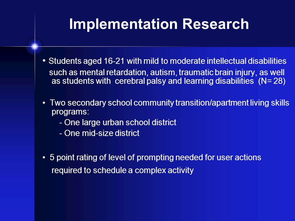Implementation Research Students aged 16-21 with mild to moderate intellectual disabilities such as mental retardation, autism, traumatic brain injury