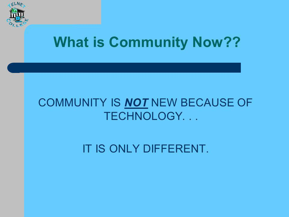How to Identify Community The 6 Is of Commun-i-i-i-i-i-i-ty: Communities HAVE: Introduction – the practice of welcoming, orienting, teaching the norms, teaching the values and rules of the community Interaction – the practice of providing opportunities to bond together by sharing common experiences Involvement – the practice of people having a high degree of interaction characterized by support of one another with personal and academic problems Influence – the practice vesting in members control over their physical and social environments Investment – the practice of having a reflection of psychological ownership, the CARE element, understand needs of fellow community members Identity – the practice of describing self in collective terms: we, us reflecting an emphasis of common purpose.