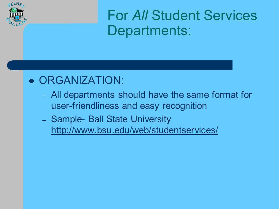 For All Student Services Departments: Getting Started: – Hire outside web-design company to create web-sites for every department (outsource) – Hire a