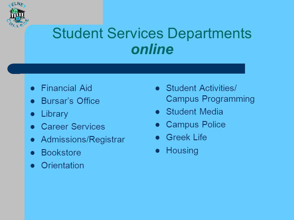 For All Student Services Departments: Web pages should include: – Mission statement – Contact information (phone #s, physical and e-mail addresses of