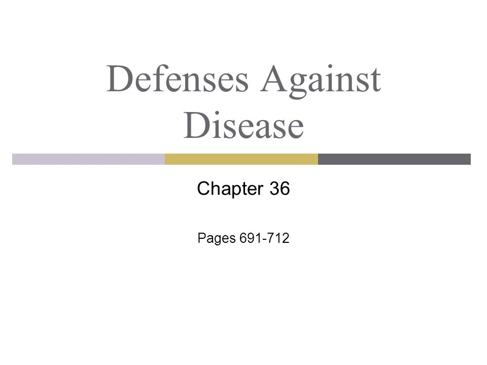 Defenses Against Disease Chapter 36 Pages 691-712