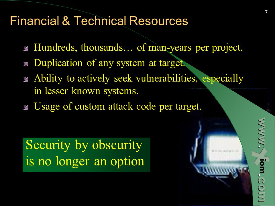 www..com 6 Attacker Capabilities Financial resources Technical expertise Intelligence Legal flexibility Section: Introduction to IW
