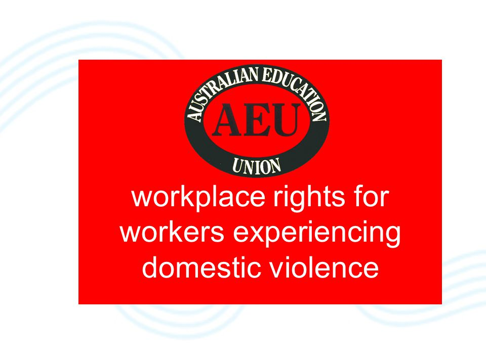 TRAINING Fundamentally, (like with any other change like sexual harassment) workplaces will need training to understand domestic violence prevention: –in the workplace –legal rights and local support services –barriers