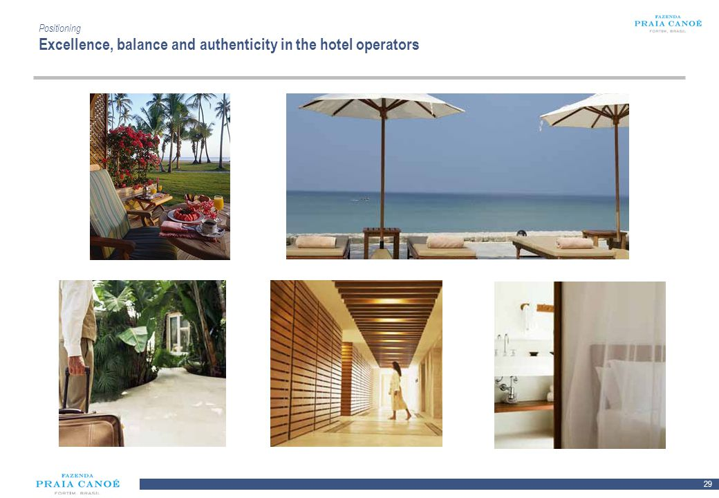 29 10/H/080468/2/Plan Comercial FPC_081113/SR Positioning Excellence, balance and authenticity in the hotel operators