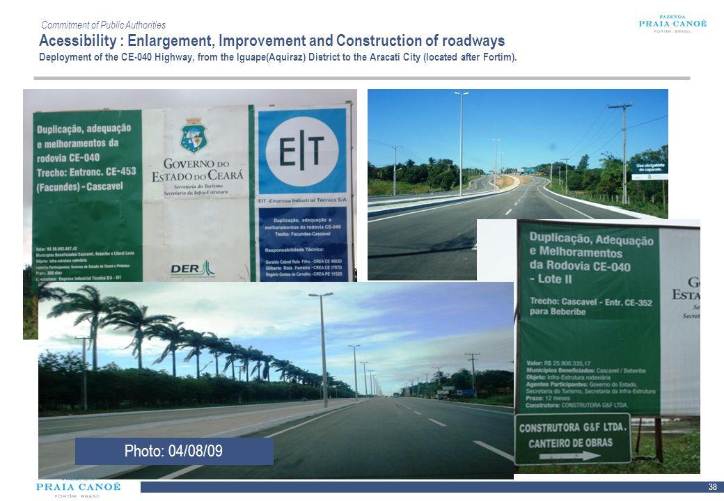 38 10/H/080468/2/Plan Comercial FPC_081113/SR Commitment of Public Authorities Acessibility : Enlargement, Improvement and Construction of roadways De