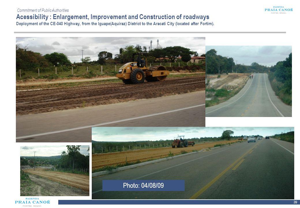 39 10/H/080468/2/Plan Comercial FPC_081113/SR Commitment of Public Authorities Acessibility : Enlargement, Improvement and Construction of roadways De