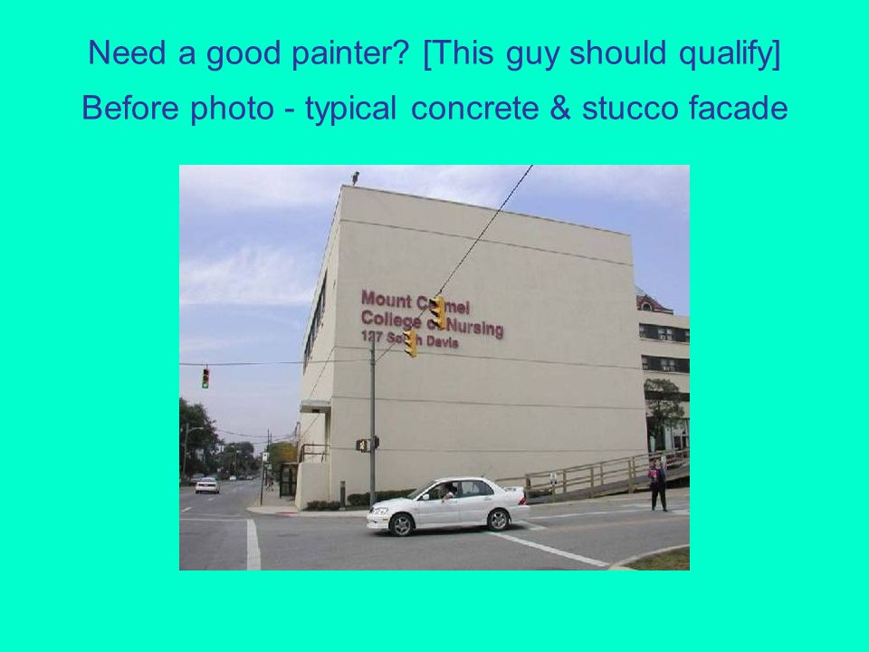 Need a good painter [This guy should qualify] Before photo - typical concrete & stucco facade