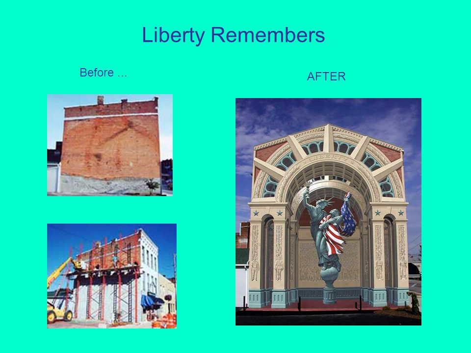 Liberty Remembers Before... AFTER