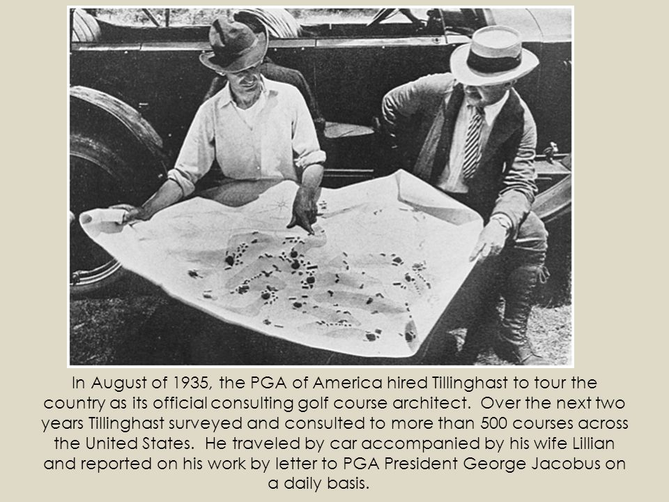 In August of 1935, the PGA of America hired Tillinghast to tour the country as its official consulting golf course architect.