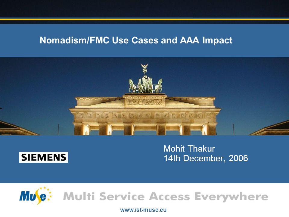 www.ist-muse.eu Slide Nr.: 2Mohit Thakur, Siemens AGMohit Thakur, Siemens AG Outline 1.