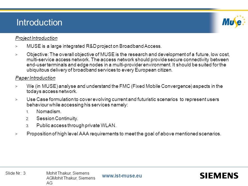 www.ist-muse.eu Slide Nr.: 4Mohit Thakur, Siemens AGMohit Thakur, Siemens AG MUSE Business Roles > Packager Keeps customer profiles (e.g.