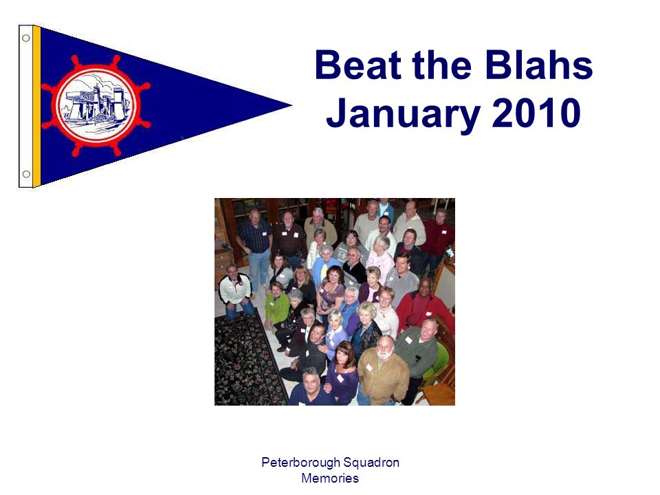 Peterborough Squadron Memories Beat the Blahs January 2010