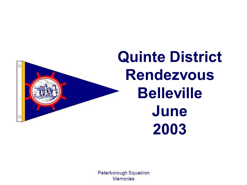 Peterborough Squadron Memories Quinte District Rendezvous Belleville June 2003