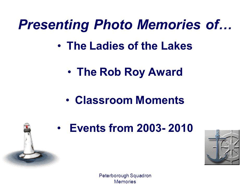 Peterborough Squadron Memories Grads & Roy Award Winner Susan Mellow Ad Hoc Skipper Sharon McVeigh Advanced Pilot Karen Walker Doug Hodgins Jack Scott