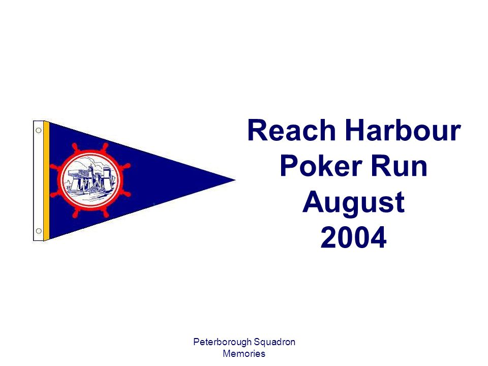 Peterborough Squadron Memories Reach Harbour Poker Run August 2004