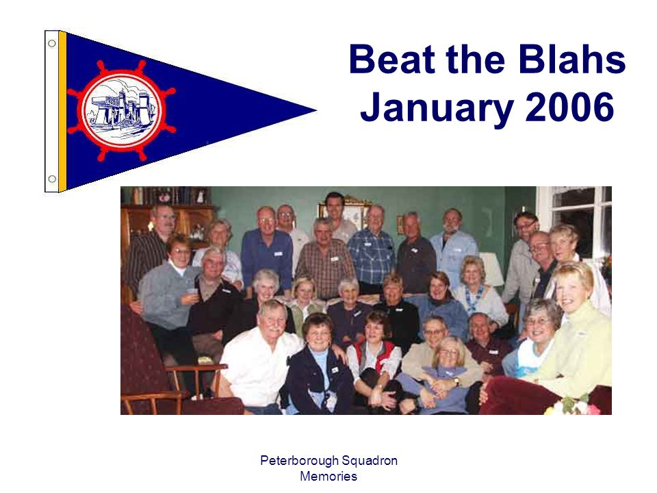 Peterborough Squadron Memories Beat the Blahs January 2006