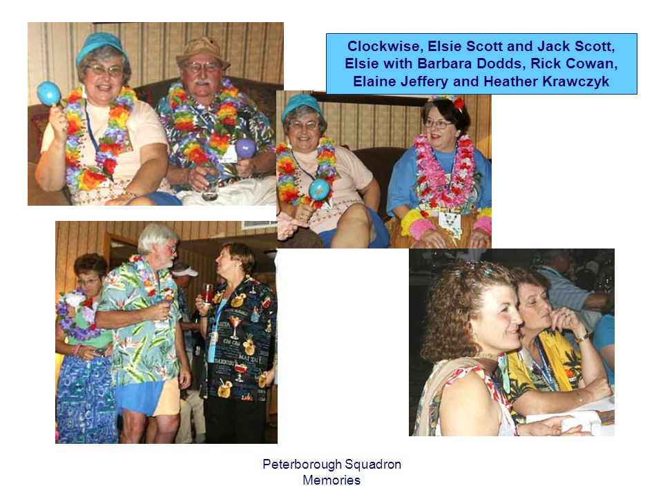 Peterborough Squadron Memories Clockwise, Elsie Scott and Jack Scott, Elsie with Barbara Dodds, Rick Cowan, Elaine Jeffery and Heather Krawczyk