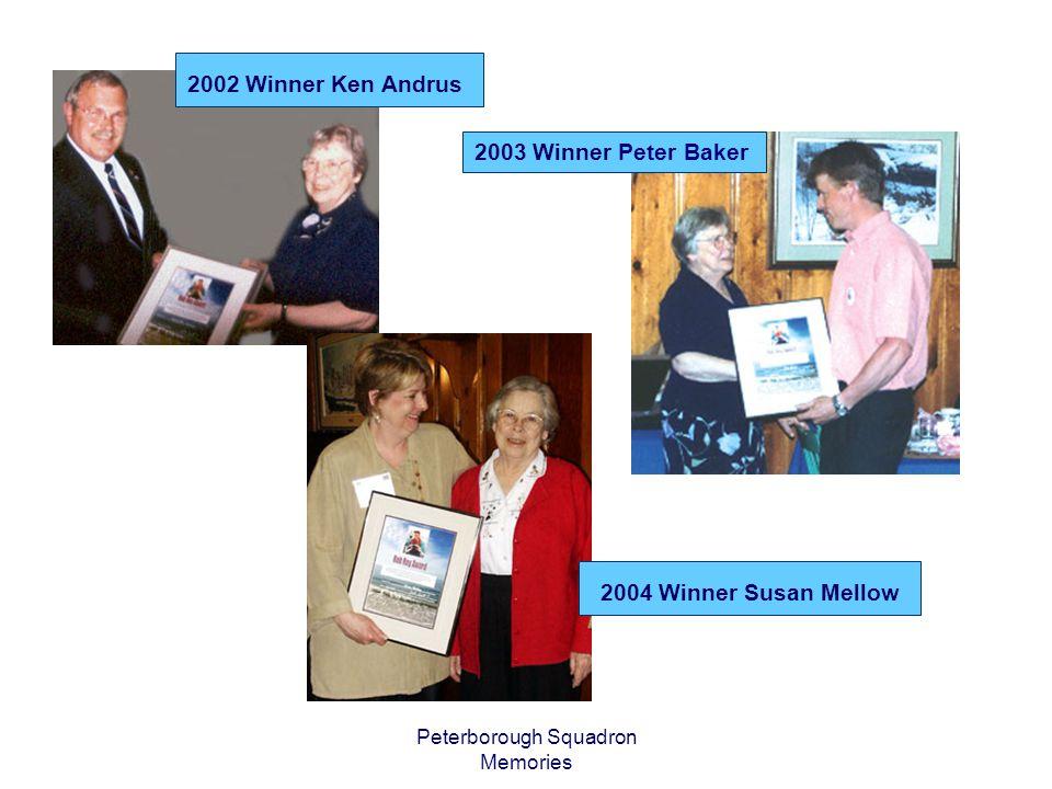 Peterborough Squadron Memories 2005 Winner Dave Clarke 2006 Winner Mary Gorsline 2007 Winner Doug Collison