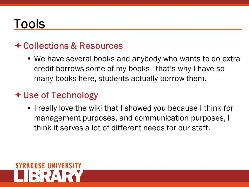 Tools Collections & Resources We have several books and anybody who wants to do extra credit borrows some of my books - thats why I have so many books