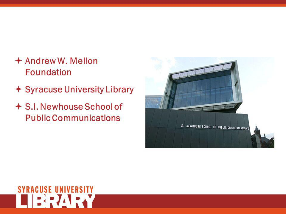 Andrew W. Mellon Foundation Syracuse University Library S.I. Newhouse School of Public Communications