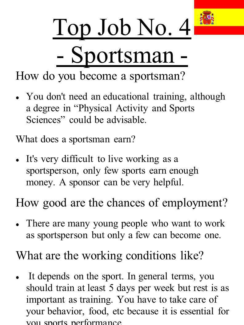 Top Job No. 4 - Sportsman - How do you become a sportsman? You don't need an educational training, although a degree in Physical Activity and Sports S