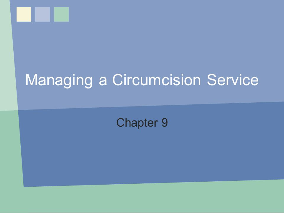 Managing a Circumcision Service Chapter 9 Chapter 9: Record Keeping, M&E and Supervision 1