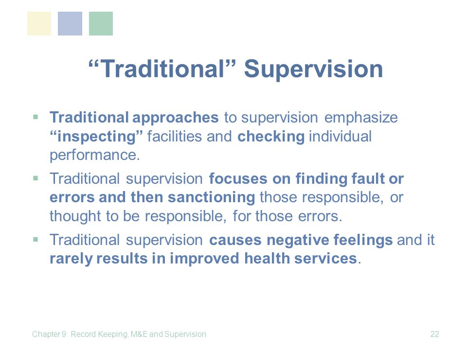 Traditional Supervision Traditional approaches to supervision emphasize inspecting facilities and checking individual performance.