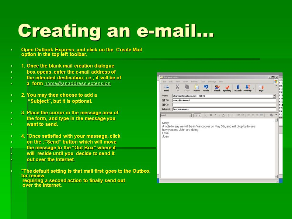Creating an e-mail… Open Outlook Express, and click on the Create Mail option in the top left toolbar. Open Outlook Express, and click on the Create M
