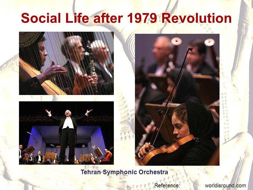 Social Life after 1979 Revolution Reference: worldisround.com Tehran Symphonic Orchestra