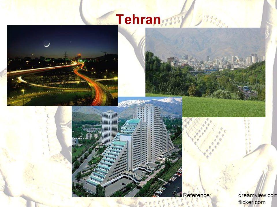 Tehran Reference: dreamview.com flicker.com