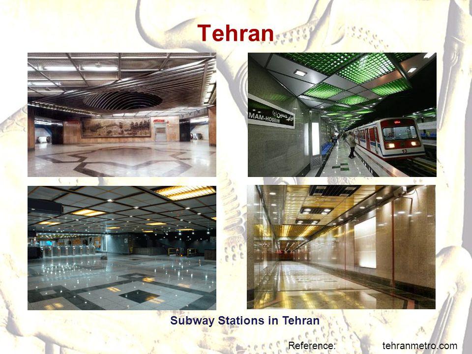Tehran Reference: tehranmetro.com Subway Stations in Tehran